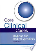 Core Clinical Cases In Medicine And Medical Specialties Second Edition