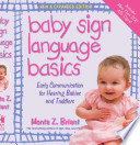 """""""Baby Sign Language Basics: Early Communication for Hearing Babies and Toddlers"""" by Monta Z. Briant"""
