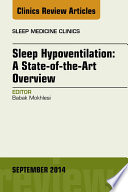 Sleep Hypoventilation  A State of the Art Overview  An Issue of Sleep Medicine Clinics