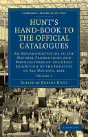 Hunt s Hand Book to the Official Catalogues of the Great Exhibition