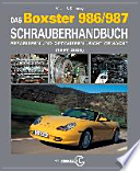 Das Porsche Boxster 986/987 Schrauberhandbuch  : (1997-2008) - Reparieren und Optimieren leicht gemacht