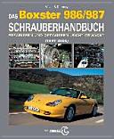 Das Porsche Boxster 986/987 Schrauberhandbuch: (1997-2008) - ...