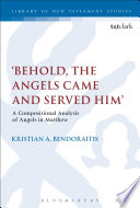 Behold The Angels Came And Served Him
