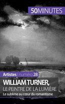 William Turner, le peintre de la lumière
