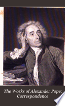 The Works of Alexander Pope: Correspondence