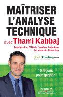Maîtriser l'analyse technique avec Thami Kabbaj Pdf/ePub eBook