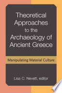 Theoretical Approaches to the Archaeology of Ancient Greece