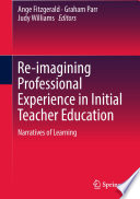 Re imagining Professional Experience in Initial Teacher Education