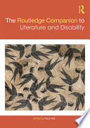 The Routledge Companion to Literature and Disability