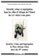 Pdf Security, crime and segregation in West African cities since the 19th century Telecharger