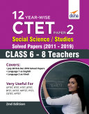 12 YEAR-WISE CTET Paper 2 (Social Science/ Studies) Solved Papers (2011 - 2019) - 2nd English Edition