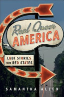 link to Real queer America : LGBT stories from red states in the TCC library catalog