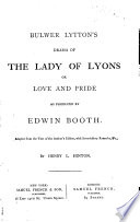 Bulwer Lytton s Drama of The Lady of Lyons  Or  Love and Pride