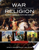 War and Religion  An Encyclopedia of Faith and Conflict  3 volumes