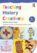 """""""Teaching History Creatively"""" by Hilary Cooper"""