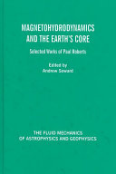 Magnetohydrodynamics and the earth's core: selected works of ...