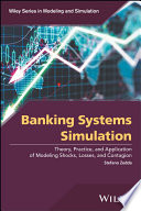 Cover image of Banking systems simulation : theory, practice, and application of modeling shocks, losses, and contagion