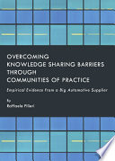 Overcoming Knowledge Sharing Barriers through Communities of Practice Book