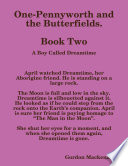 One-Pennyworth and the Butterfields. Book Two