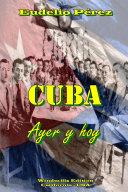 Cuba  Ayer Y Hoy