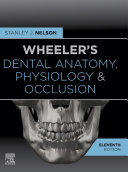 Wheeler s Dental Anatomy  Physiology and Occlusion   E Book