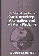 The Clinical Practice of Complementary  Alternative  and Western Medicine