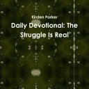 Daily Devotional  The Struggle Is Real