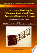 Uncertainty Modeling in Vibration, Control and Fuzzy Analysis of Structural Systems