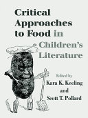 Critical Approaches to Food in Children   s Literature