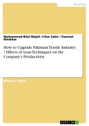 How to Upgrade Pakistani Textile Industry ? Effects of Lean Techniques on the Company's Productivity Book