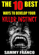 The 10 Best Ways to Develop Your Killer Instinct
