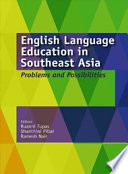English Language Education in Southeast Asia: Problems and Possibilities (Penerbit USM)