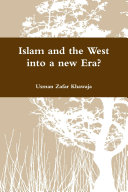 Islam and the West into a new Era