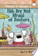 Fish Are Not Afraid Of Doctors