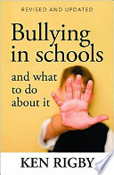 """Bullying in Schools: And what to Do about it"" by Ken Rigby, Australian Council for Educational Research"