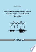 Invariant Features and Enhanced Speaker Normalization for Automatic Speech Recognition