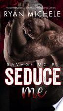 Seduce Me (Ravage MC#2)