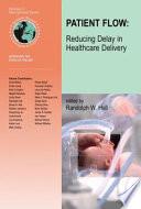 Patient Flow  Reducing Delay in Healthcare Delivery