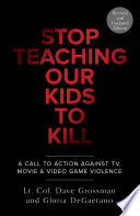 Stop Teaching Our Kids To Kill Revised And Updated Edition Book PDF