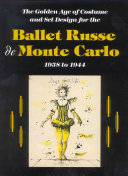 The Golden Age of Costume and Set Design for the Ballet Russe de Monte Carlo  1938 to 1944