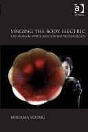 Singing the Body Electric: The Human Voice and Sound Technology