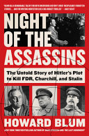 link to Night of the assassins : the untold story of Hitler's plot to kill FDR, Churchill, and Stalin in the TCC library catalog