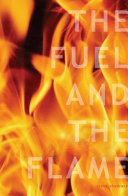 The Fuel and the Flame
