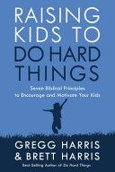 Raising Kids to Do Hard Things Book
