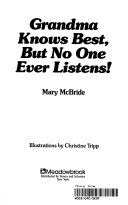 Grandma Knows Best  But No One Ever Listens  Book
