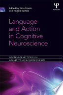 Language and Action in Cognitive Neuroscience Book
