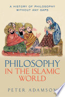 Philosophy in the Islamic World, A History of Philosophy Without Any Gaps by Peter Adamson PDF