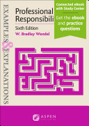 Examples & Explanations for Professional Responsibility