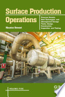 Surface Production Operations: Pressure Vessels, Heat Exchangers, and Aboveground Storage Tanks