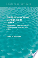 The Politics Of West German Trade Unions